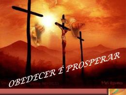 Obedecer é prosperar