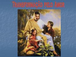 Transformação pelo Amor