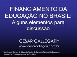 FINANCIAMENTO DA EDUCAÇÃO NO BRASIL: Alguns elementos
