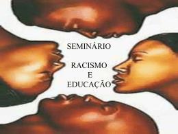 As relações entre racismo e educação.