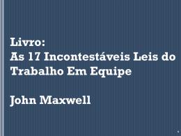 As 17 Incontestáveis Leis do TRABALHO EM EQUIPE