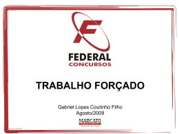 Trabalho forçado - Gabriel Lopes Coutinho Filho