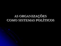 ORGANIZAÇÕES COMO SISTEMAS DE ACTIVIDADE POLÍTICA