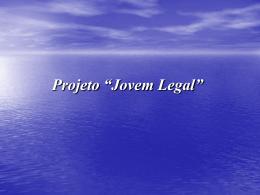 "Projeto ""Jovem Legal"""