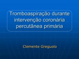 Tromboaspiração durante intervenção coronária percutânea primária