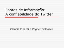 A confiabilidade do twitter enquanto fonte de informação