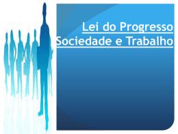 Lei do Progresso, Sociedade e Trabalho