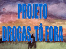 Projeto Drogas, Tô Fora