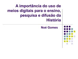 A Importancia do uso de meios digitais para o ensino, pesquisa e