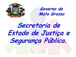 Governo de Mato Grosso Secretaria de Estado de Justiça e