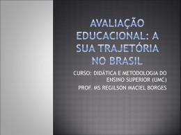 AVALIAÇÃO Educacional: A SUA TRAJETÓRIA NO BRASIL