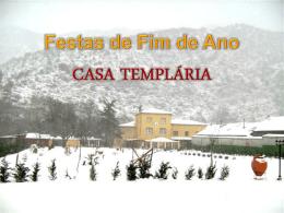 Casa Templaria - Festas de Dezembro