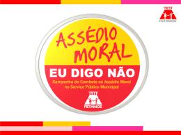Apresentação da Campanha Assédio Moral (PPT - 8,3 MB)