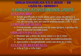 IGREJA EVANGÉLICA S.O.S JESUS - EB LIÇÃO 19 – 08/08/2011 A