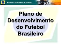 38 – Plano de Desenvolvimento do Futebol Brasileiro.
