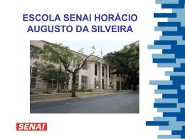 """Escola SENAI """"Horácio Augusto da Silveira"""""""