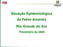 Febre Amarela no Rio Grande do Sul - Secretaria da Saúde
