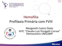 Hemofilia – Profilaxia Primária com FVIII – Dra. Margareth Ozelo