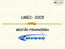UMEC- 2005 - UMEC .O que é a Umec?