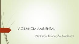 VIGILÂNCIA AMBIENTAL