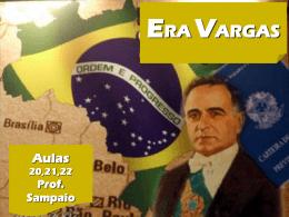 História – Prof. Sampaio ERA VARGAS de1930 a 1945 Extrema