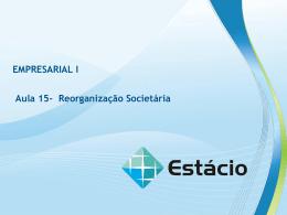reorganização societária – aula 15 direito empresarial i