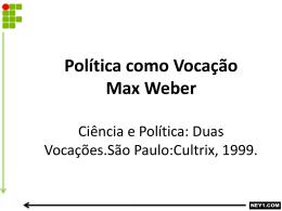 POLÍTICA COMO VOCAÇÃO – MAX WEBER