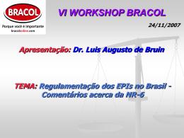 Apresentação Dr. Luis A. Bruin_VI WorkShop Bracol_24_11_07