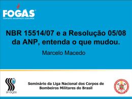 NBR 15514/07 e a Resolução 05/08 da ANP, entenda o que mudou.