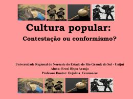 Cultura popular - contestação ou conformismo ppt