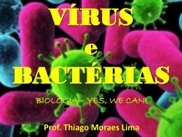 Vírus e Bactéria (prof Thiago) - 2º ano EM