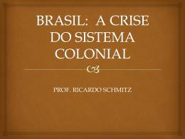 Inconfidência Mineira, Baiana e D. João