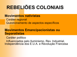 REBELIÕES COLONIAIS Movimentos nativistas