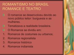 ROMANTISMO NO BRASIL ROMANCE E TEATRO