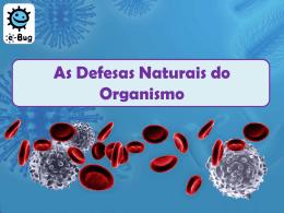 As Defesas Naturais do Organismo (MS PowerPoint) - e-Bug