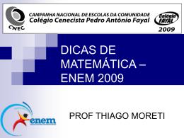 09 - ENEM - Professor Thiago Moreti - Dicas de Matemática