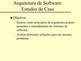 Arquitetura de Software: Estudos de Caso