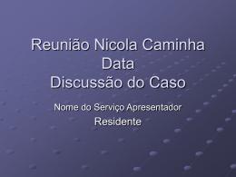 Reunião Nicola Caminha Data Discussão do Caso
