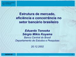 Estrutura de mercado, eficiência e concorrência no setor bancário