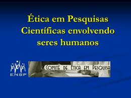 Ética em Pesquisas Científicas envolvendo seres humanos
