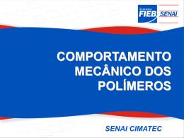 COMPORTAMENTO MECÂNICO DOS POLÍMEROS As