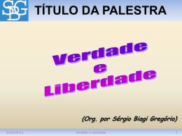 Verdade e Liberdade - Sérgio Biagi Gregorio