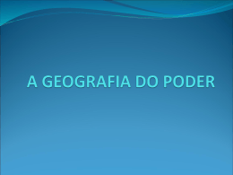 A GEOGRAFIA DO PODER