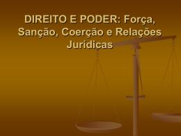 DIREITO E PODER: Força, Sanção, Coerção e Relações Jurídicas