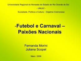Futebol e Carnaval – Paixões Nacionais Objetivos