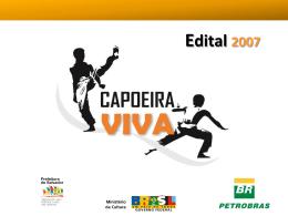 Capoeira Viva 2007 - Ministério da Cultura
