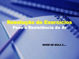 Resolução de Exercícios Peso e Resistência do Ar