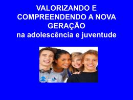 VALORIZANDO E COMPREENDENDO A NOVA
