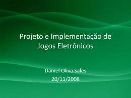 Projeto e Implementação de Jogos Eletrônicos