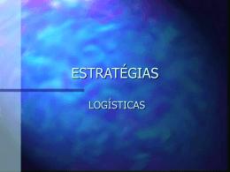 Estratégias logísticas apresentação